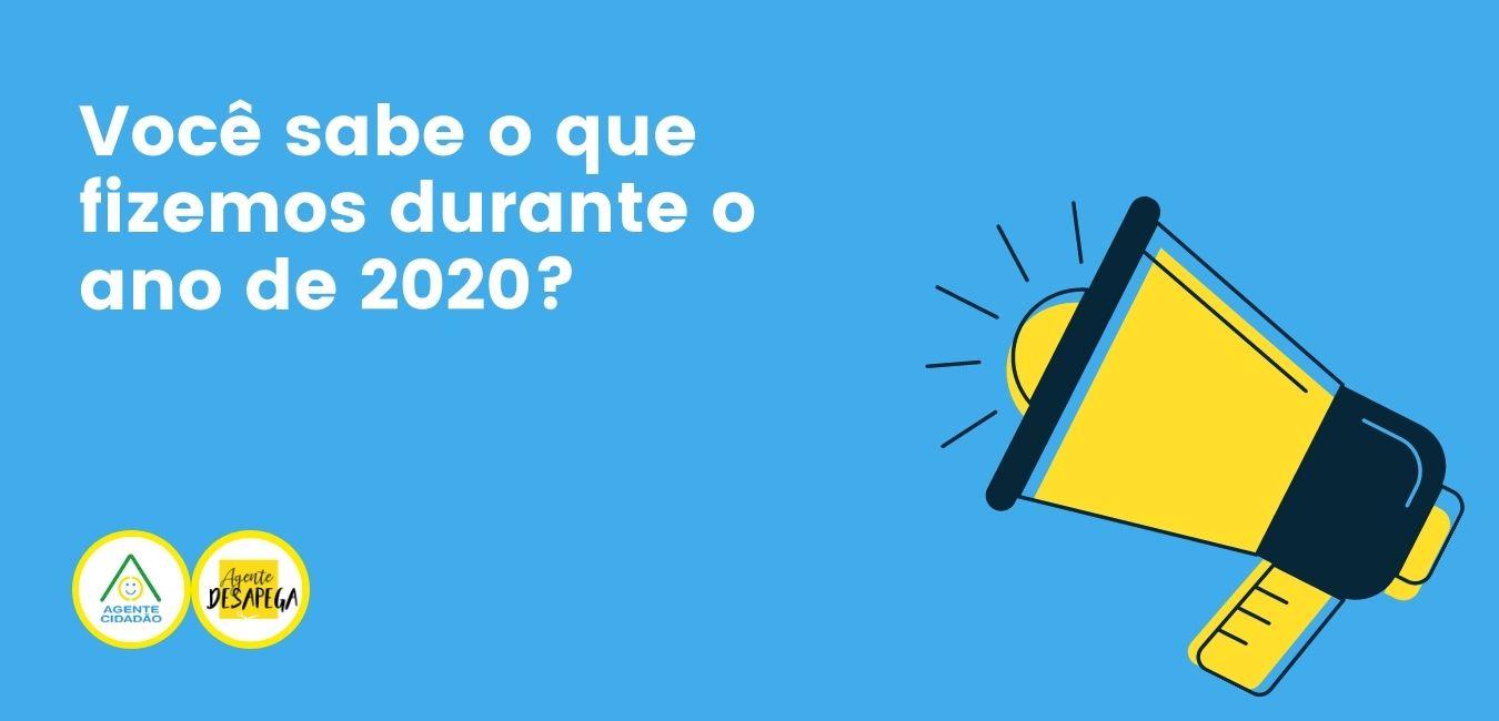 Você sabe o que fizemos durante o ano de 2020_